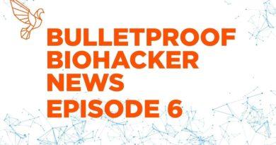 Bulletproof Biohacker News Episode 6 – With Dave Asprey